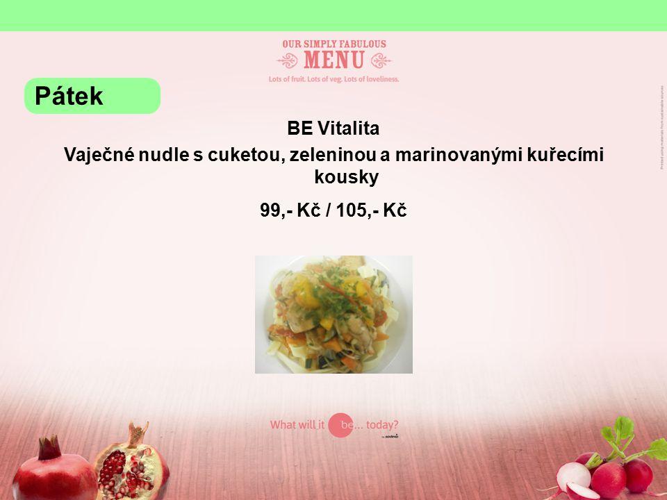 BE Vitalita Vaječné nudle s cuketou, zeleninou a marinovanými kuřecími kousky 99,- Kč / 105,- Kč Pátek
