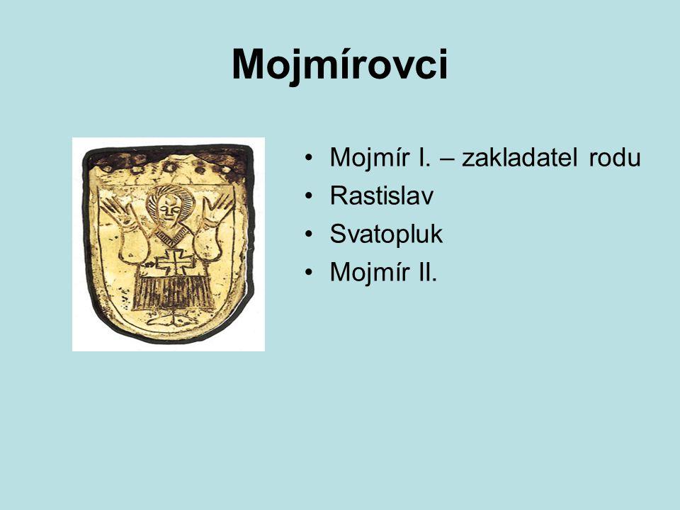 """První """"stát"""" na našem území mezi 830 – 906 kolem 833 moravský kníže Mojmír I. vypudil nitranského knížete Pribinu a obě knížectví spojil"""