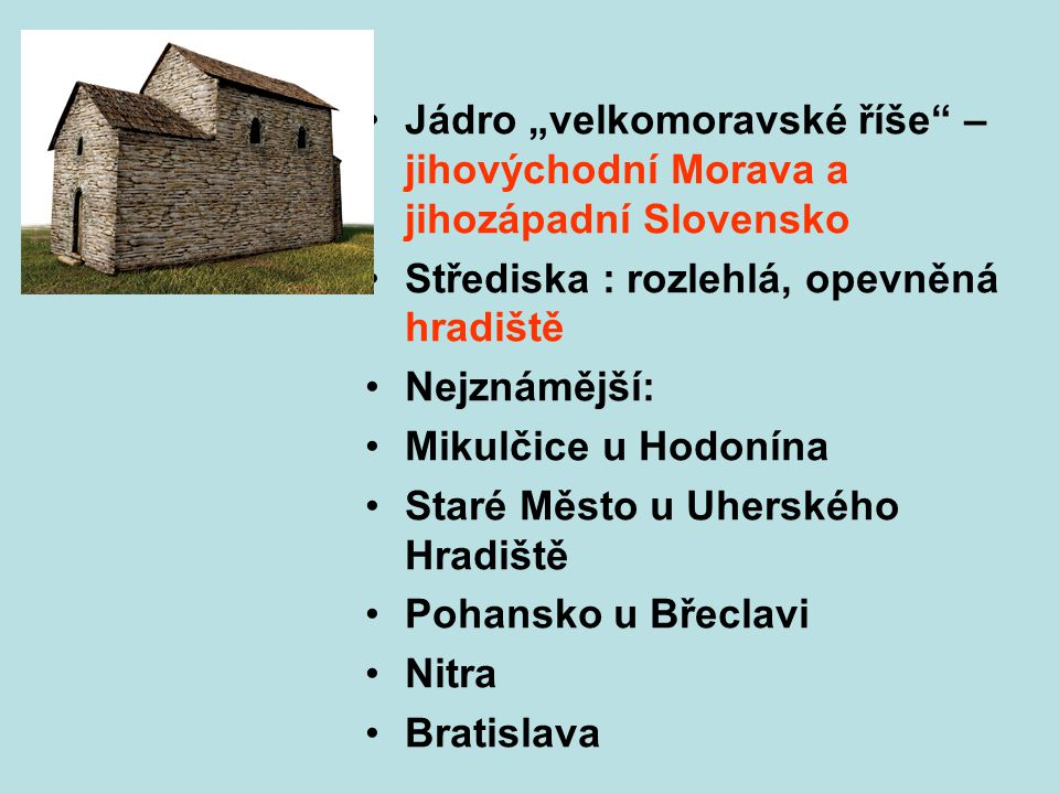 Mojmírovci Mojmír I. – zakladatel rodu Rastislav Svatopluk Mojmír II.