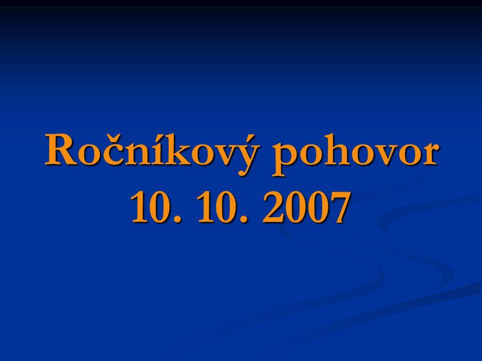 Ročníkový pohovor 10. 10. 2007
