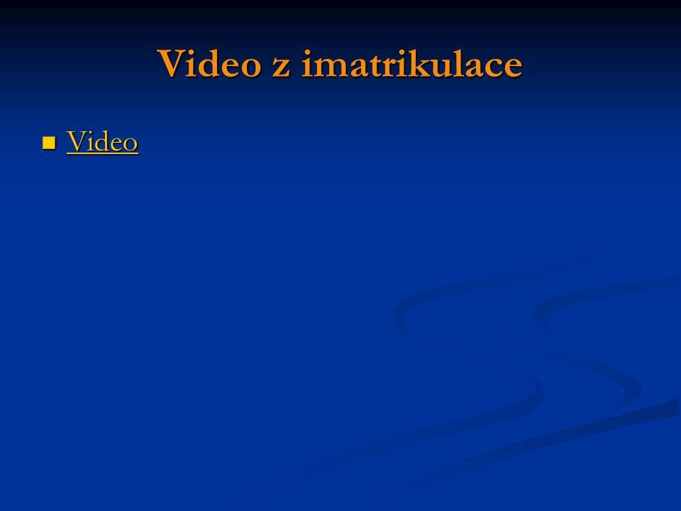 Video z imatrikulace Video Video Video