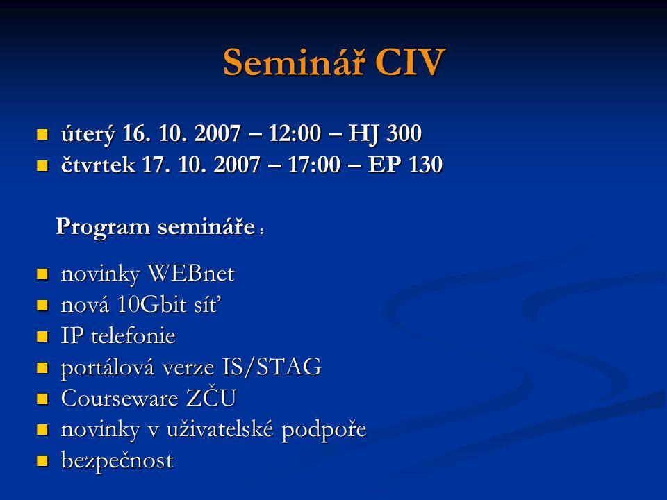 Seminář CIV úterý 16. 10. 2007 – 12:00 – HJ 300 úterý 16.