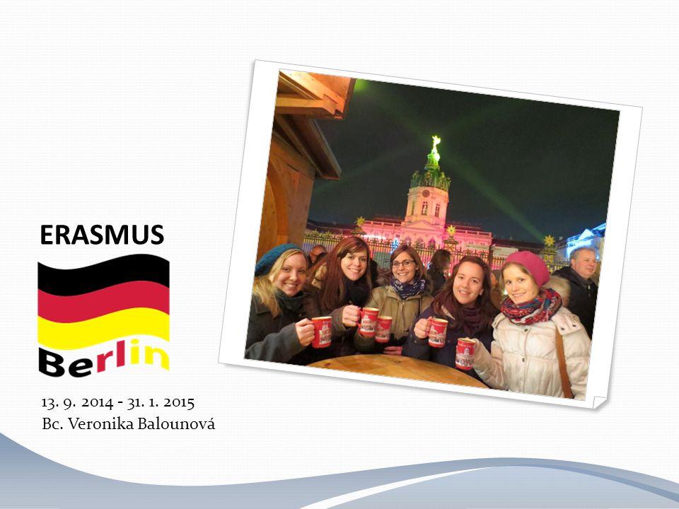 13. 9. 2014 - 31. 1. 2015 Bc. Veronika Balounová ERASMUS