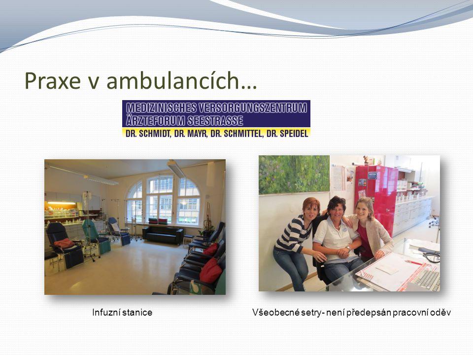 Praxe v ambulancích… Infuzní staniceVšeobecné setry- není předepsán pracovní oděv