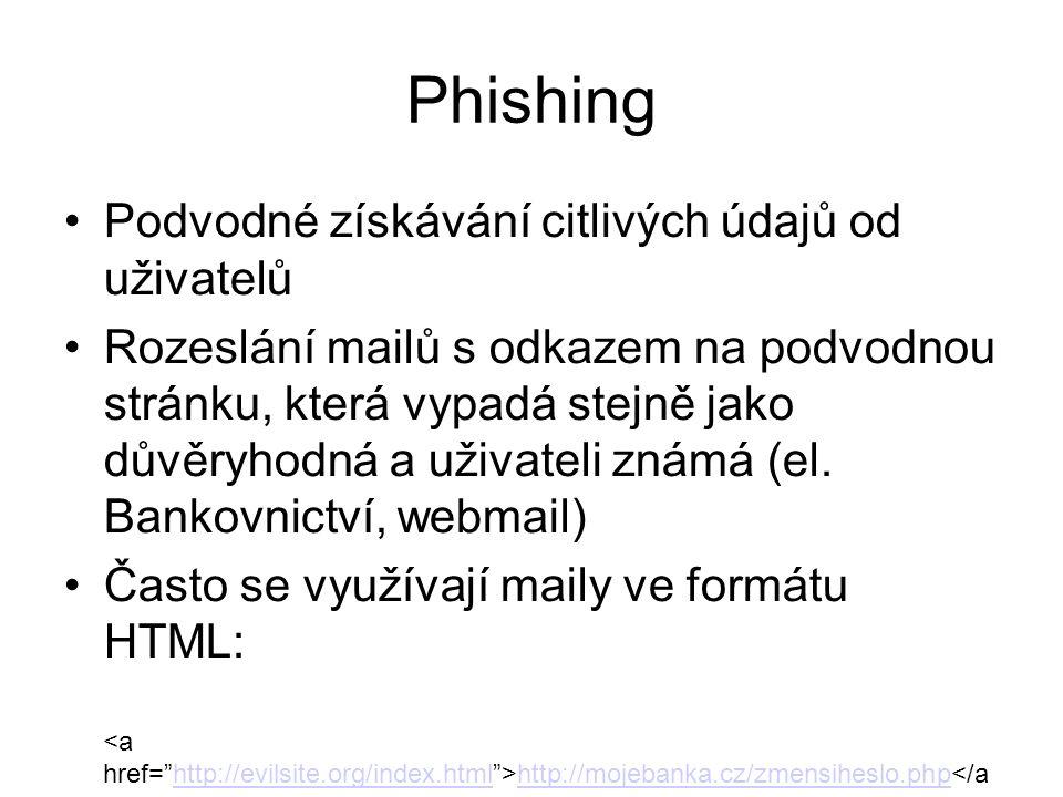 Phishing Podvodné získávání citlivých údajů od uživatelů Rozeslání mailů s odkazem na podvodnou stránku, která vypadá stejně jako důvěryhodná a uživat