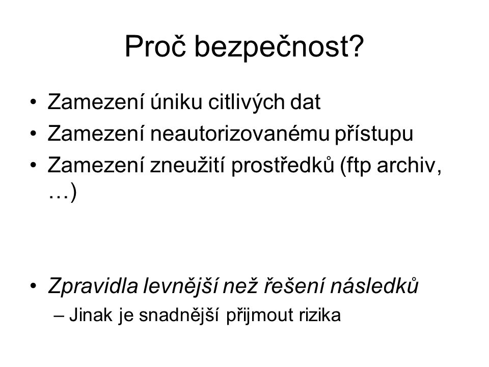 "Zabezpečení bezpečnosti ""Security is not a product; it's a process –B."