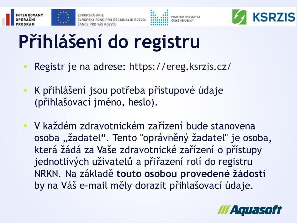 Přihlášení do registru  Registr je na adrese: https://ereg.ksrzis.cz/  K přihlášení jsou potřeba přístupové údaje (přihlašovací jméno, heslo).  V k