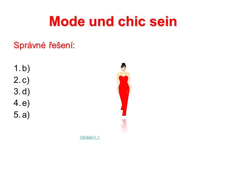 Mode und chic sein Správné řešení: 1.b) 2.c) 3.d) 4.e) 5.a) Obrázek č. 1
