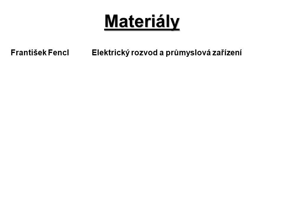 František FenclElektrický rozvod a průmyslová zařízení Materiály