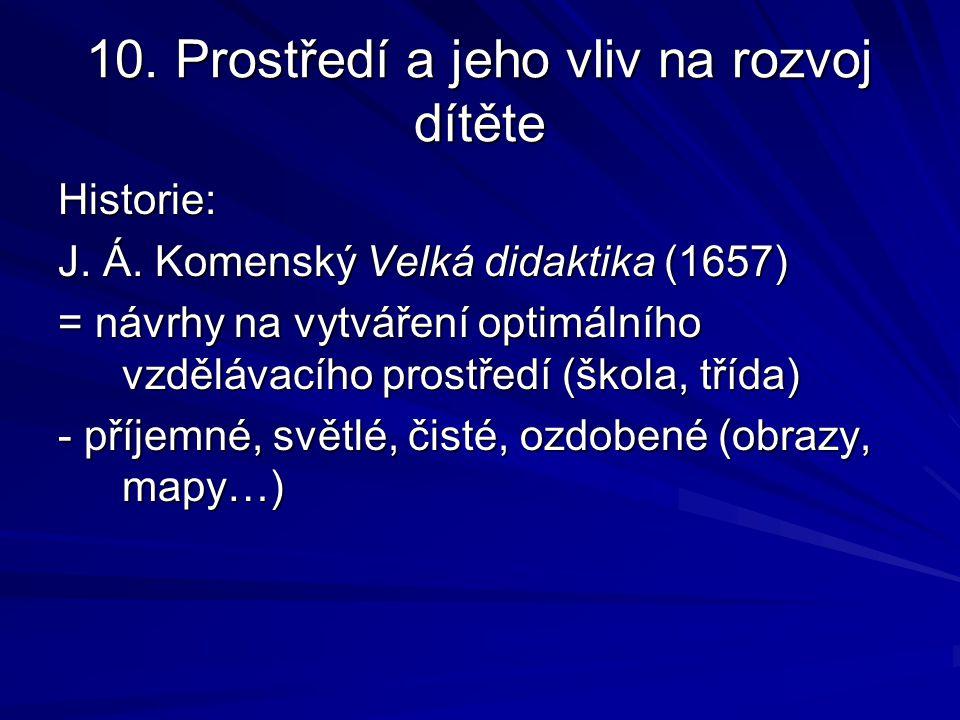 10.Prostředí a jeho vliv na rozvoj dítěte Historie: J.