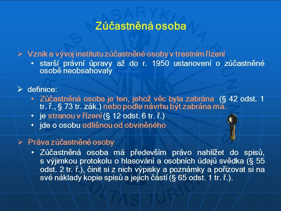 Zúčastněná osoba VVznik a vývoj institutu zúčastněné osoby v trestním řízení starší právní úpravy až do r.