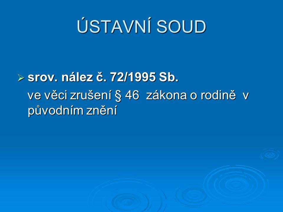 ÚSTAVNÍ SOUD  srov. nález č. 72/1995 Sb.