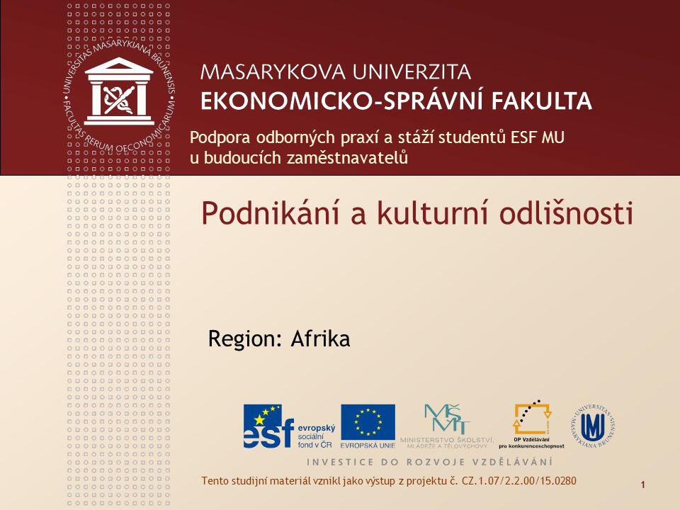 Podnikání a kulturní odlišnosti Region: Afrika Tento studijní materiál vznikl jako výstup z projektu č.