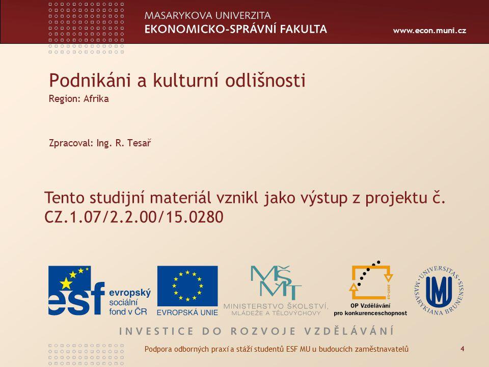 www.econ.muni.cz Podnikáni a kulturní odlišnosti Region: Afrika Zpracoval: Ing.