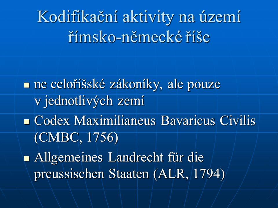Kodifikační aktivity na území římsko-německé říše ne celoříšské zákoníky, ale pouze v jednotlivých zemí ne celoříšské zákoníky, ale pouze v jednotlivý