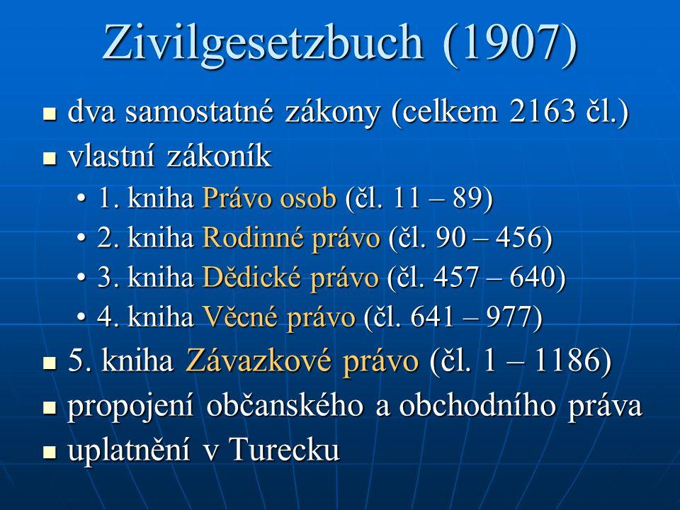 Zivilgesetzbuch (1907) dva samostatné zákony (celkem 2163 čl.) dva samostatné zákony (celkem 2163 čl.) vlastní zákoník vlastní zákoník 1. kniha Právo