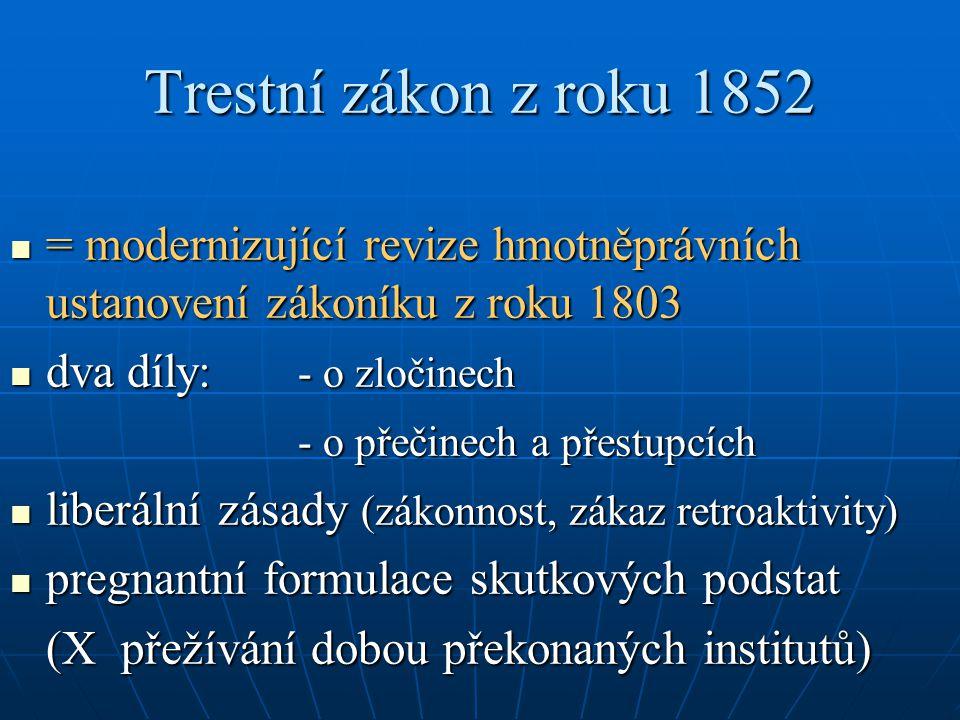 Trestní zákon z roku 1852 = modernizující revize hmotněprávních ustanovení zákoníku z roku 1803 = modernizující revize hmotněprávních ustanovení zákon