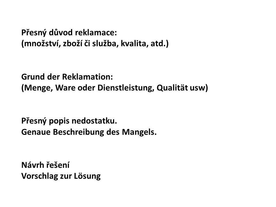 Žádost o vyřízení Bitte um Erledigung Pozdrav Gruß Podpis Unterschrift