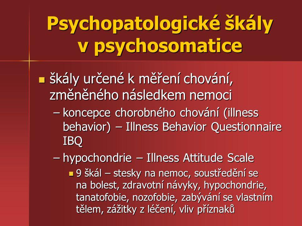 škály určené k měření chování, změněného následkem nemoci škály určené k měření chování, změněného následkem nemoci –koncepce chorobného chování (illn