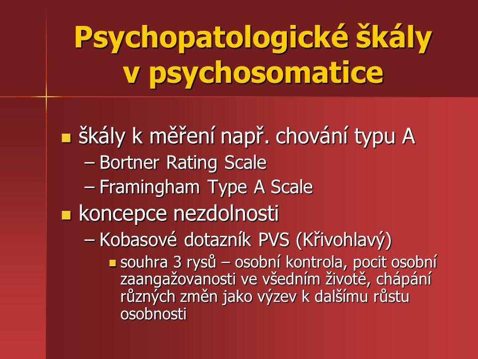 škály k měření např. chování typu A škály k měření např. chování typu A –Bortner Rating Scale –Framingham Type A Scale koncepce nezdolnosti koncepce n