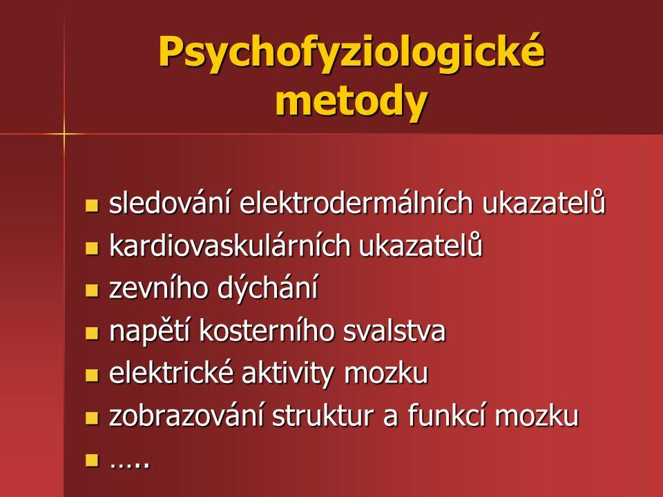 Psychofyziologické metody sledování elektrodermálních ukazatelů sledování elektrodermálních ukazatelů kardiovaskulárních ukazatelů kardiovaskulárních