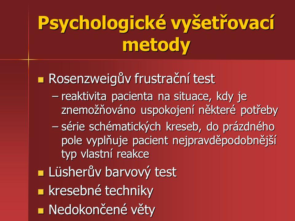 osobnostní dotazníky osobnostní dotazníky –MMPI –CAQ –MCMI –TCI Psychopatologické škály v psychosomatice