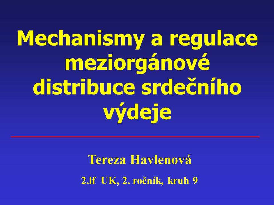 Mechanismy a regulace meziorgánové distribuce srdečního výdeje Tereza Havlenová 2.lf UK, 2. ročník, kruh 9