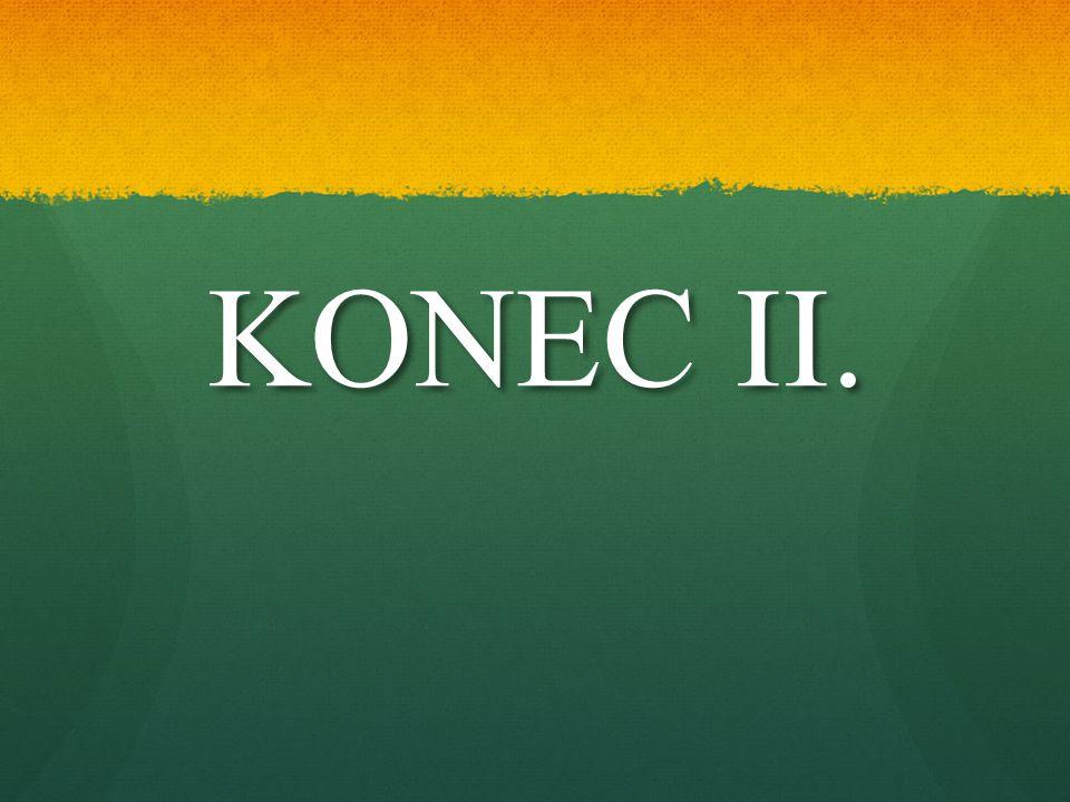 KONEC II. KONEC II.