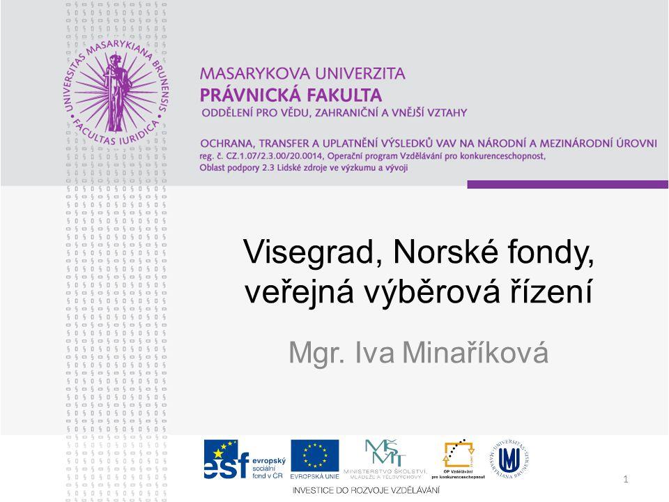 1 Visegrad, Norské fondy, veřejná výběrová řízení Mgr. Iva Minaříková