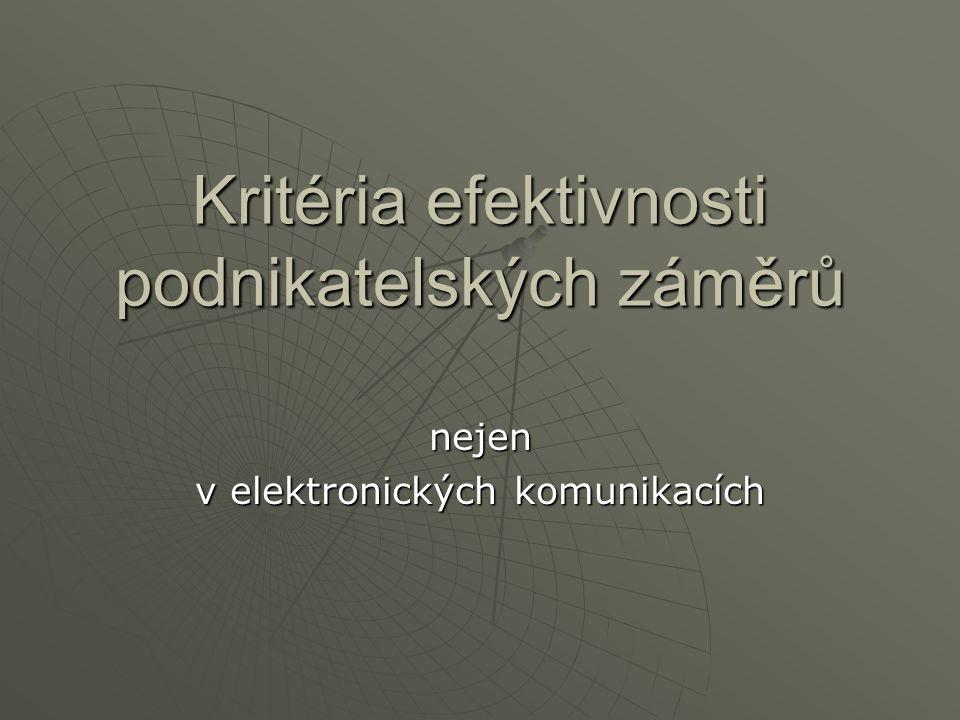 Kritéria efektivnosti podnikatelských záměrů nejen v elektronických komunikacích