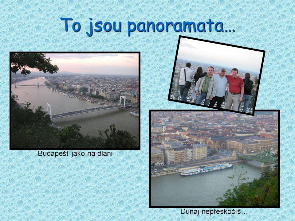 To jsou panoramata…