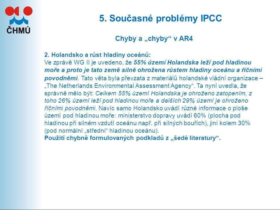 "5.Současné problémy IPCC Chyby a ""chyby v AR4 2."