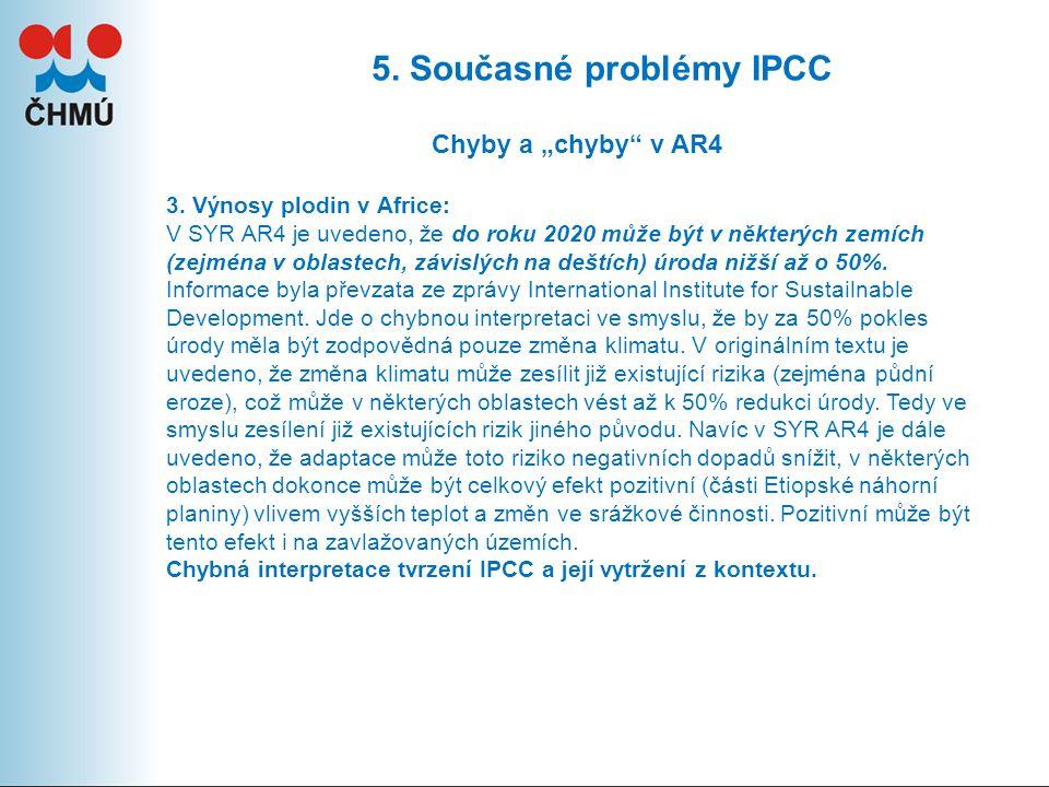 "5.Současné problémy IPCC Chyby a ""chyby v AR4 3."