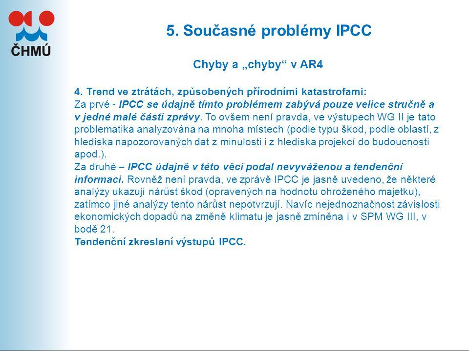"5.Současné problémy IPCC Chyby a ""chyby v AR4 4."