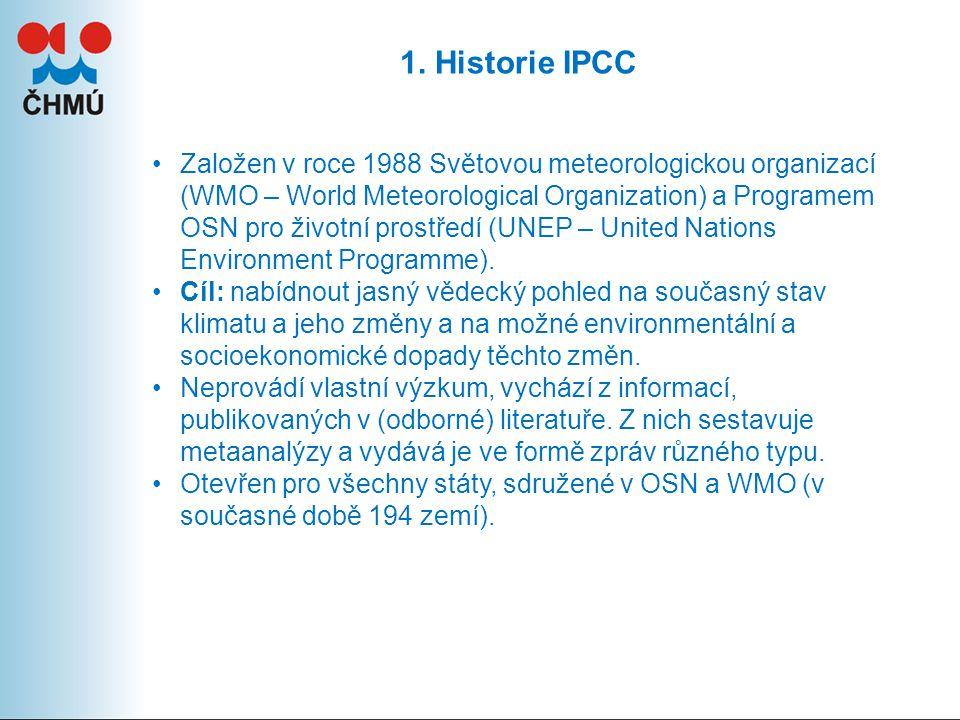 1. Historie IPCC Založen v roce 1988 Světovou meteorologickou organizací (WMO – World Meteorological Organization) a Programem OSN pro životní prostře
