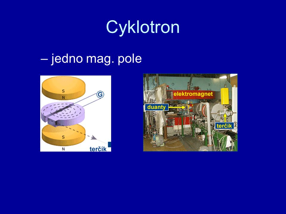 Cyklotron – jedno mag. pole