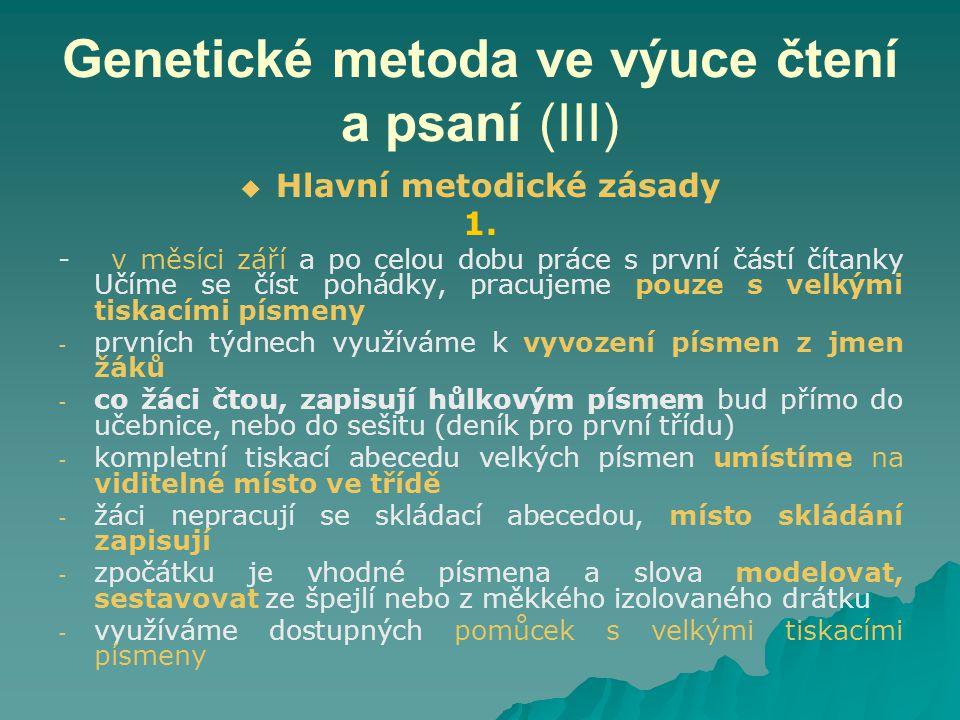 Genetické metoda ve výuce čtení a psaní (III)   Hlavní metodické zásady 1.