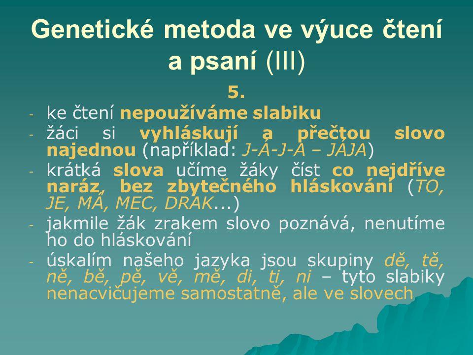 Genetické metoda ve výuce čtení a psaní (III) 5.