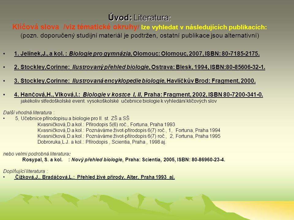 Úvod: Literatura: Úvod: Literatura: Klíčová slova /viz tématické okruhy / lze vyhledat v následujících publikacích: (pozn.
