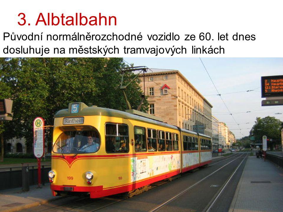 3. Albtalbahn Původní normálněrozchodné vozidlo ze 60.