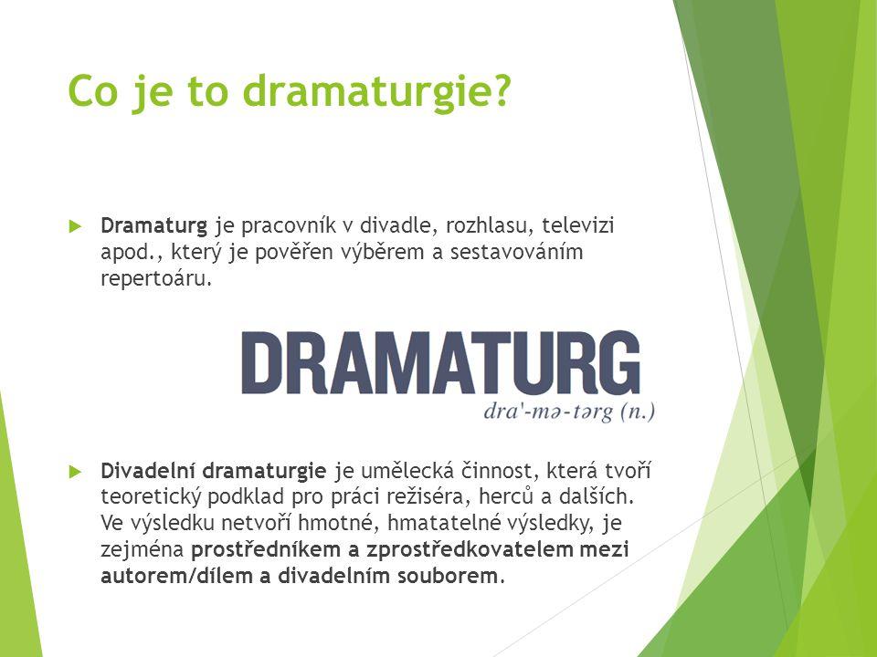 Dramaturgie TB programů  Praktická tvůrčí činnost, která předchází samotné akci  Přidává prvky zážitkové pedagogiky  Je to metoda/nástroj uvažování o tématu a cíli www.pwa.org.au