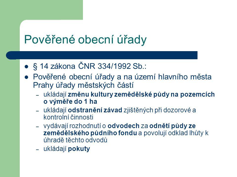 Pověřené obecní úřady § 14 zákona ČNR 334/1992 Sb.: Pověřené obecní úřady a na území hlavního města Prahy úřady městských částí – ukládají změnu kultu