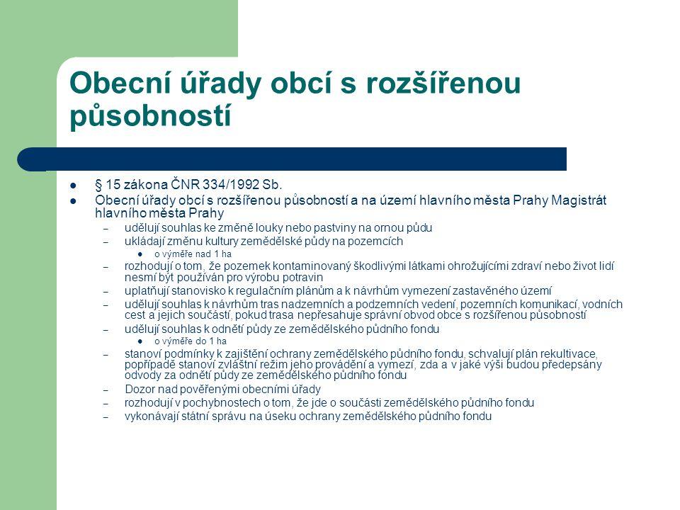 Obecní úřady obcí s rozšířenou působností § 15 zákona ČNR 334/1992 Sb.
