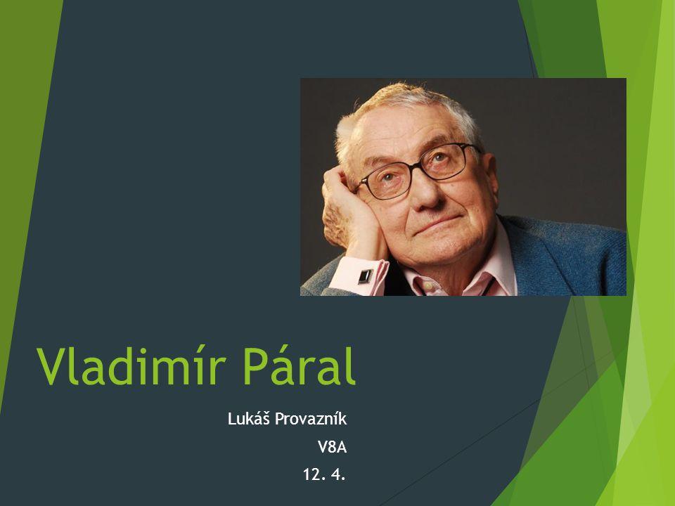 Vladimír Páral Lukáš Provazník V8A 12. 4.