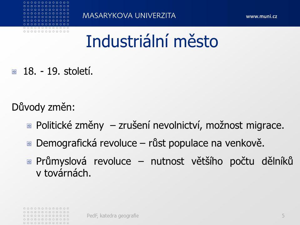 Urbanizace a průmyslová revoluce Nutný integrovaný historický, geografický a sociologický přístup.