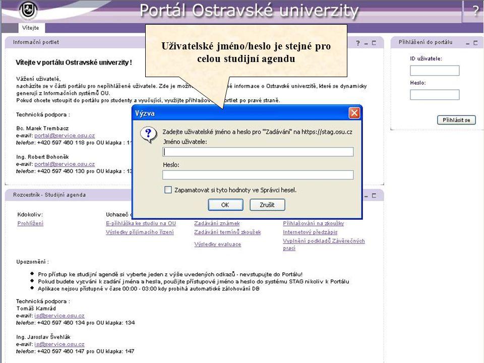 Uživatelské jméno/heslo je stejné pro celou studijní agendu