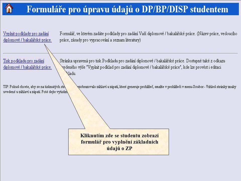 Kliknutím zde se studentu zobrazí formulář pro vyplnění základních údajů o ZP