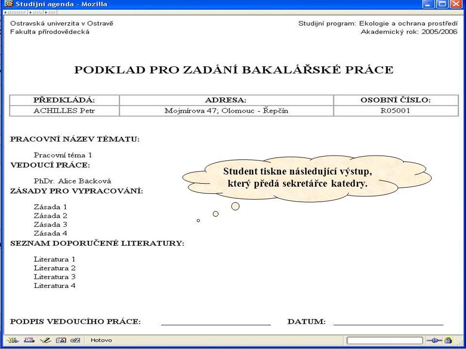 Akce katedry Po přijetí formuláře podklad pro ZP od studenta.
