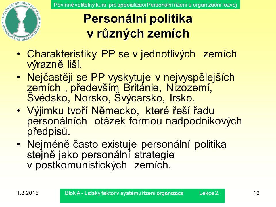 Povinně volitelný kurs pro specializaci Personální řízení a organizační rozvoj 1.8.2015Blok A - Lidský faktor v systému řízení organizace Lekce 2.16 P