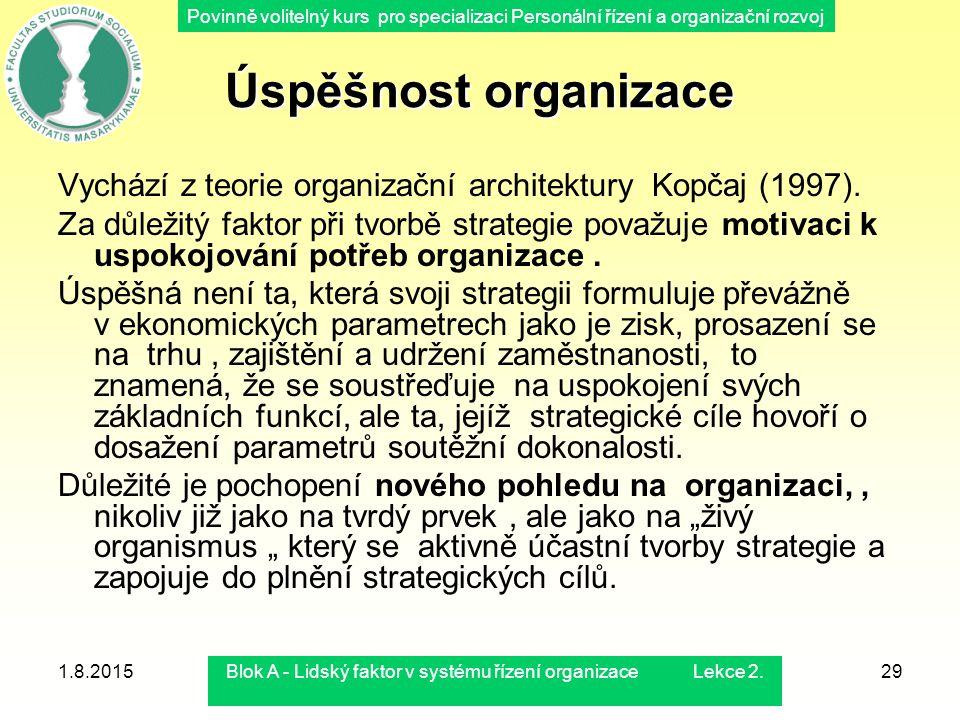 Povinně volitelný kurs pro specializaci Personální řízení a organizační rozvoj 1.8.2015Blok A - Lidský faktor v systému řízení organizace Lekce 2.29 Ú